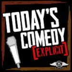 Today's Comedy [Explicit]